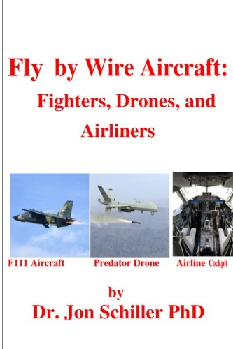 9781492773894: Fly by Wire Aircraft: Fighters, Drones, and Airliners