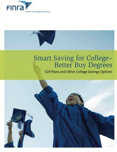 Smart Saving For College - Better Buy Degrees: 529 Plans and other College Savings Options: ...