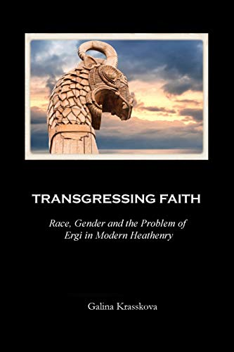 9781492775249: Transgressing Faith: Race, Gender and the Problem of Ergi in Modern Heathenry