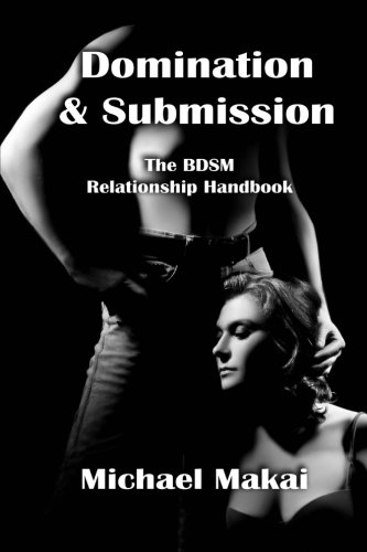 9781492775973: Domination & Submission: The BDSM Relationship Handbook