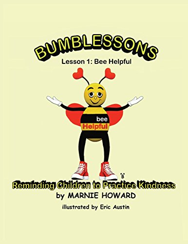 9781492776260: Bumblessons: Reminding Children to Practice Kindness: Lesson 1: Bee Helpful (Volume 1)