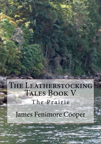 9781492778554: 5: The Leatherstocking Tales Book V: The Prairie