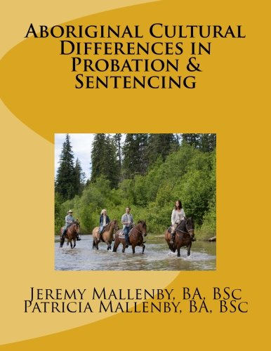 9781492779681: Aboriginal Cultural Differences in Probation & Sentencing