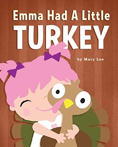 9781492779728: Emma Had A Little Turkey