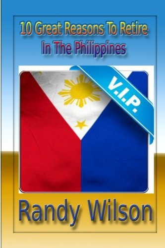 10 Great Reasons To Retire In The Philippines: Wilson, Randy
