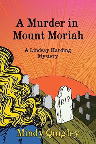 9781492780434: A Murder in Mount Moriah: a Reverend Lindsay Harding Mystery