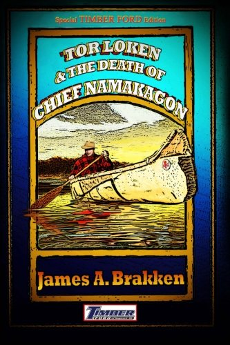 9781492781929: Tor Loken & the Death of Namakagon: Timber Ford of Hayward Edition