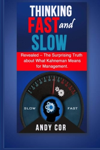 9781492785118: Thinking Fast and Slow: Revealed - The Surprising Truth about What Kahneman Me (Lists) (Volume 4)