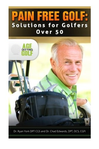 9781492785200: Pain Free Golf: Solutions for Golfers Over 50
