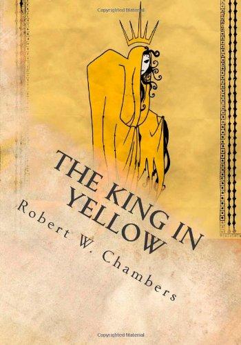 The King in Yellow: Chambers, Robert W.