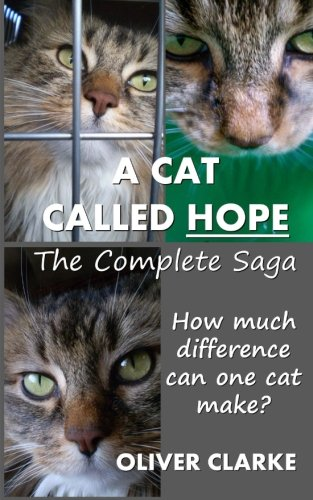 9781492786566: A Cat Called Hope - The Complete Saga