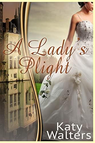 A Lady's Plight: Walters, Katy