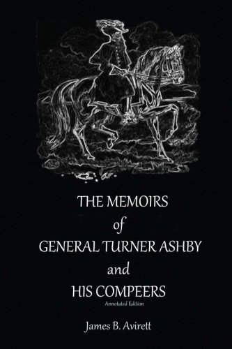 9781492787921: The Memoirs of General Turner Ashby and His Compeers, Annotated Edition.