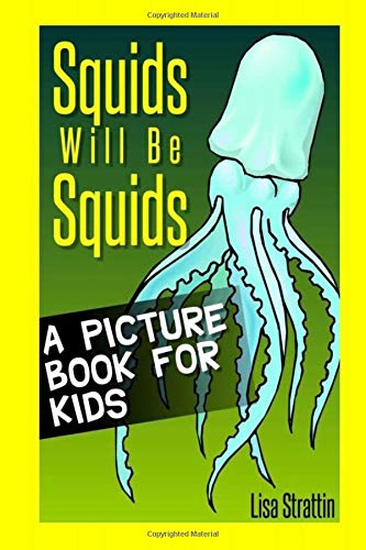 9781492790464: Squids Will Be Squids: A Picture Book For Kids: Volume 2 (Facts for Kids Picture Books)
