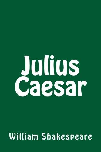 Julius Caesar by William Shakespeare: Shakespeare, William