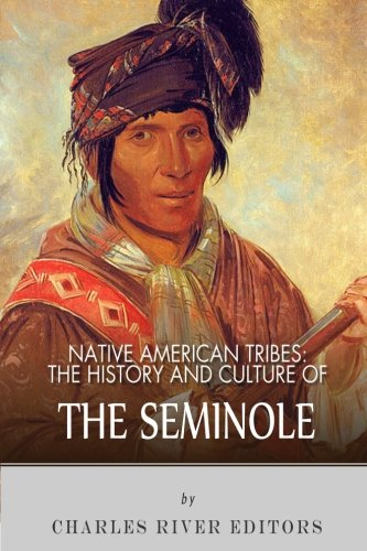 9781492791218: Native American Tribes: The History and Culture of the Seminole