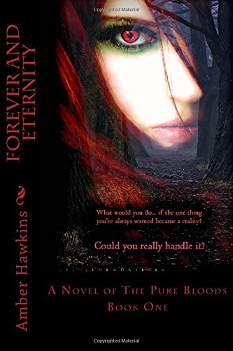 9781492791317: Forever and Eternity: A Novel of The Pure Bloods (Volume 1)