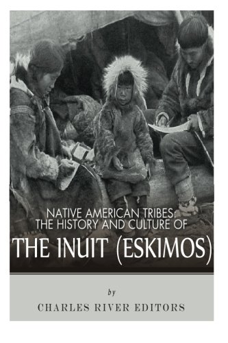 9781492792765: Native American Tribes: The History and Culture of the Inuit (Eskimos)
