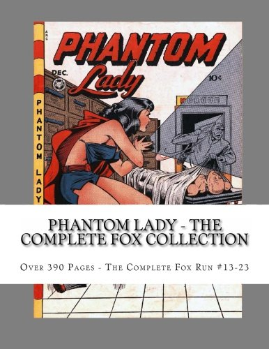 9781492792970: Phantom Lady - The Complete Fox Collection: Over 390 Pages - The Complete Fox Run #13-23