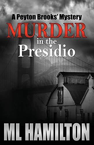 9781492793724: Murder in the Presidio: A Peyton Brooks' Mystery