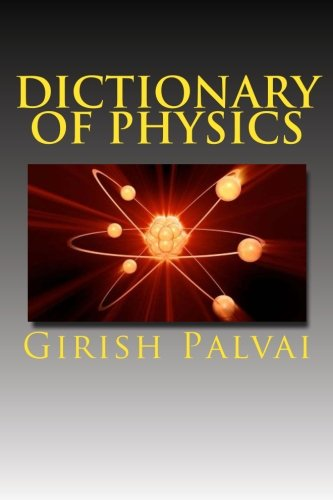 9781492794226: Dictionary of Physics: Ultimate Reference Book For All Levels