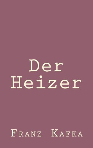 Der Heizer (German Edition): Franz Kafka