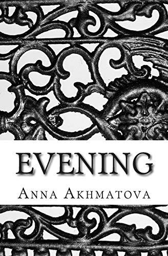 9781492795056: Evening: Poetry of Anna Akhmatova