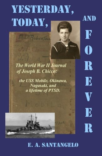 9781492797265: Yesterday, Today, and Forever: The World War II Journal of Joseph B. Chicco