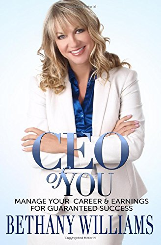 CEO of YOU: Manage Your Career and Earnings for Guaranteed Success: Williams, Bethany A