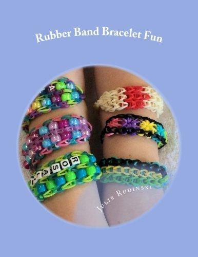 Rubber Band Bracelet Fun: Rudinski, Julie