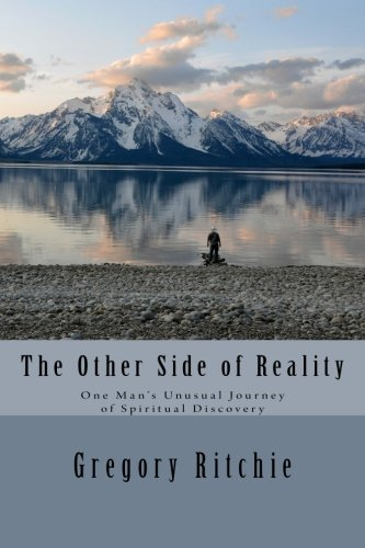 9781492798460: The Other Side of Reality: One Man's Unusual Journey of Spiritual Discovery