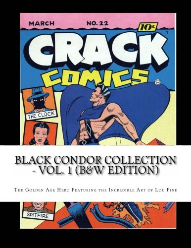 9781492800026: Black Condor Collection - Vol. 1 (B&W Edition): The Golden Age Hero - Featuring the Amazing Art of Lou Fine