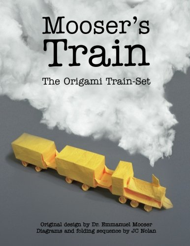 Moosers' Train: The Origami Train Set: JC Nolan