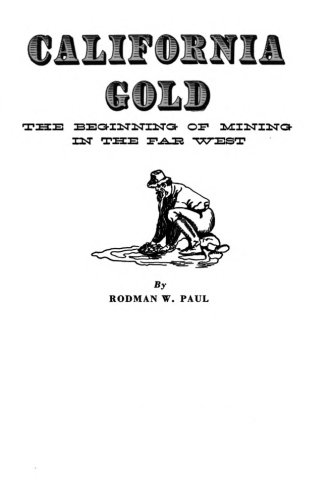 9781492800712: California Gold: The Beginning of Mining in the Far West