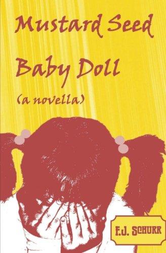 Mustard Seed Baby Doll: a novella: F. J. Schurr