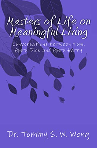 9781492802242: Masters of Life on Meaningful Living: Conversations between Tom, Guru Dick and Guru Harry