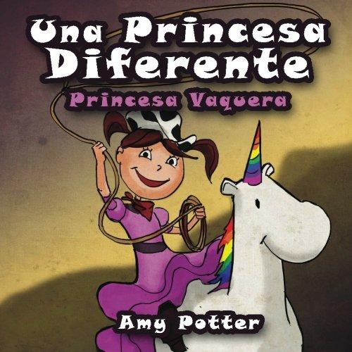 9781492802679: Una Princesa Diferente - Princesa Vaquera (Spanish Edition)