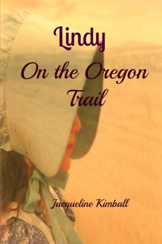 9781492806011: Lindy On the Oregon Trail (The Oregon Series) (Volume 1)