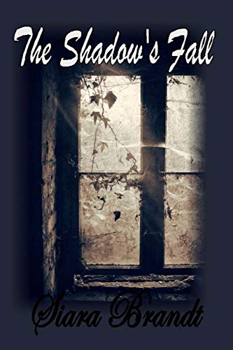 The Shadow s Fall (Paperback): Siara Brandt
