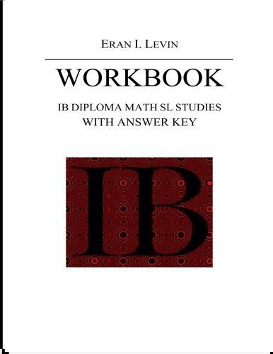 Workbook - IB Diploma Math SL Studies with Answer Key: Levin, Eran I.