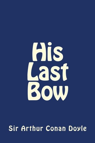9781492808466: His Last Bow