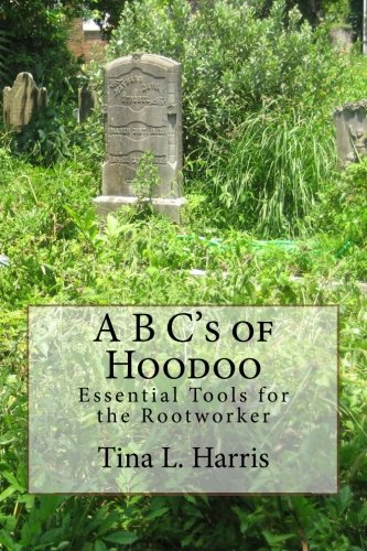 9781492809029: A B C's of Hoodoo: Essential Tools for the Rootworker