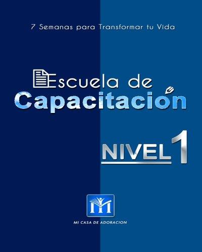 9781492809098: 7 Semanas para Transformar tu Vida: Sistema de Crecimiento Integral (Escuela de Capacitacion) (Volume 1) (Spanish Edition)