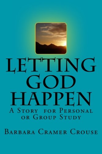 9781492809111: Letting God Happen: A Story for Personal or Group Study
