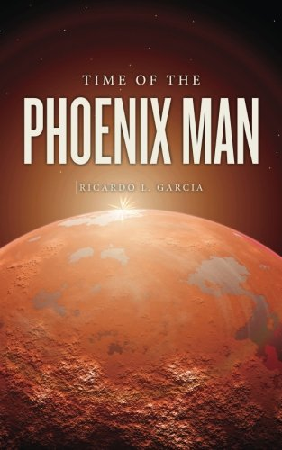 9781492809999: Time Of The Phoenix Man