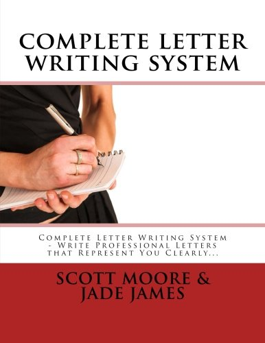 9781492810063: complete letter writing system: Write Professional Letters that Represent You Clearly...