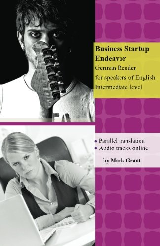 9781492812807: Business Startup Endeavor: Intermediate German Reader with parallel translation for speakers of English: 7 (Graded German Readers)