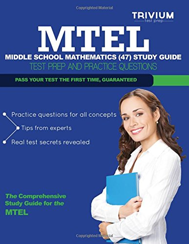 9781492813323: MTEL Middle School Mathematics (47) Study Guide: Test Prep and Practice Questions