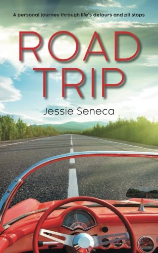 9781492813668: Road Trip: A Personal Journey Through Life's Detours and Pit Stops