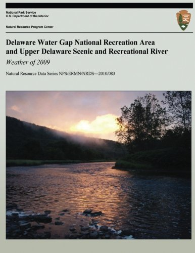 9781492814054: Delaware Water Gap National Recreation Area and Upper Delaware Scenic and Recreational River: Weather of 2009 (Natural Resource Data Series NPS/ERMN/NRDS?2010/083)